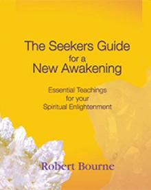 The Seekers Guide for a New Awakening by Robert Bourne