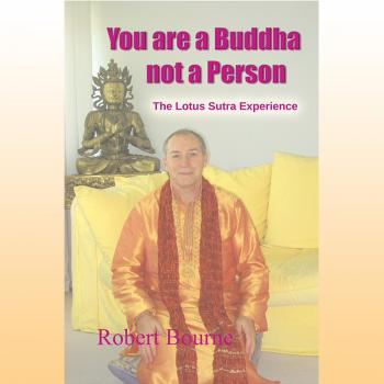 You are a Buddha not a Person by Robert Bourne