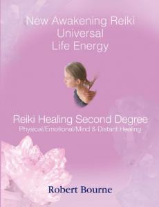 Reiki Healing Second Degree Manual by Robert Bourne