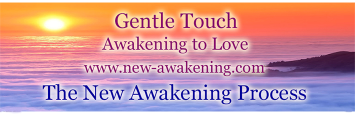 Gentle touch Awakening to Universal Unconditional Oneness Love