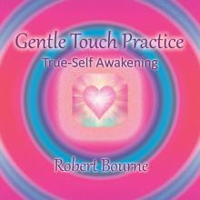 Gentle Touch True-Self Awakening Practice