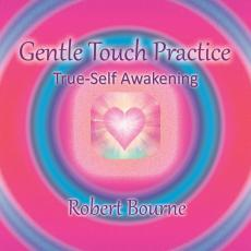 Gentle Touch Practice to awaken oneness love and pure awareness