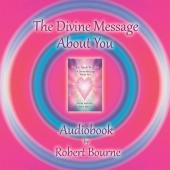 The Divine Message About you a book by Robert Bourne
